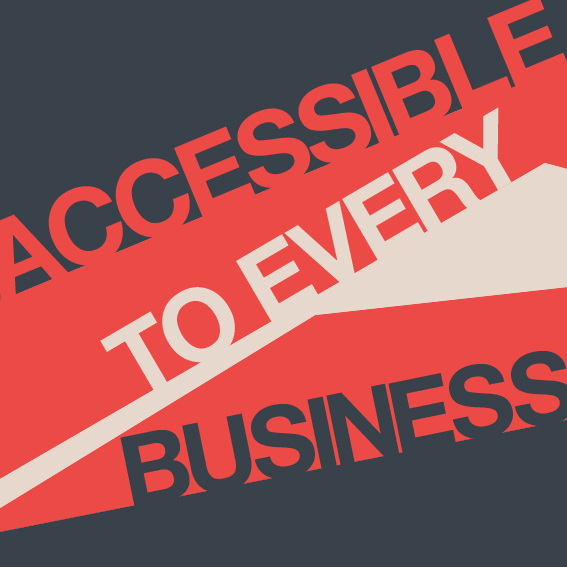 "Typographic poster that reads ""accessible to every business"""